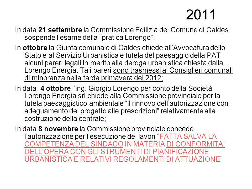 2011 In data 21 settembre la Commissione Edilizia del Comune di Caldes sospende lesame della pratica Lorengo; In ottobre la Giunta comunale di Caldes
