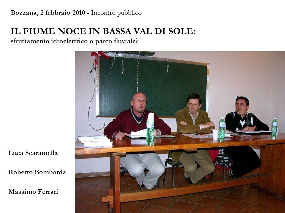 Bozzana, 2 febbraio 2010 - Incontro pubblico IL FIUME NOCE IN BASSA VAL DI SOLE: sfruttamento idroelettrico o parco fluviale? Luca Scaramella Roberto