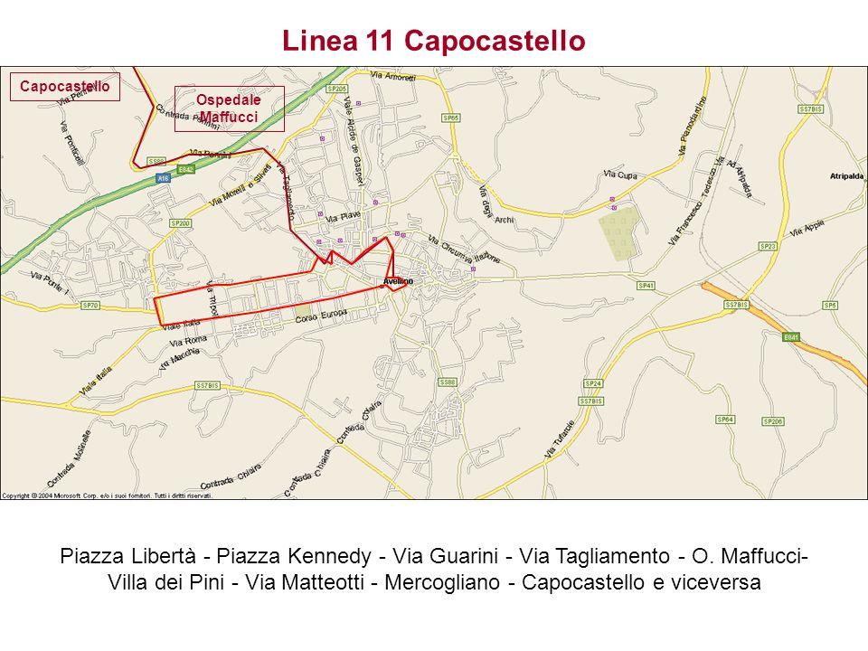 Linea 11 Capocastello Piazza Libertà - Piazza Kennedy - Via Guarini - Via Tagliamento - O. Maffucci- Villa dei Pini - Via Matteotti - Mercogliano - Ca