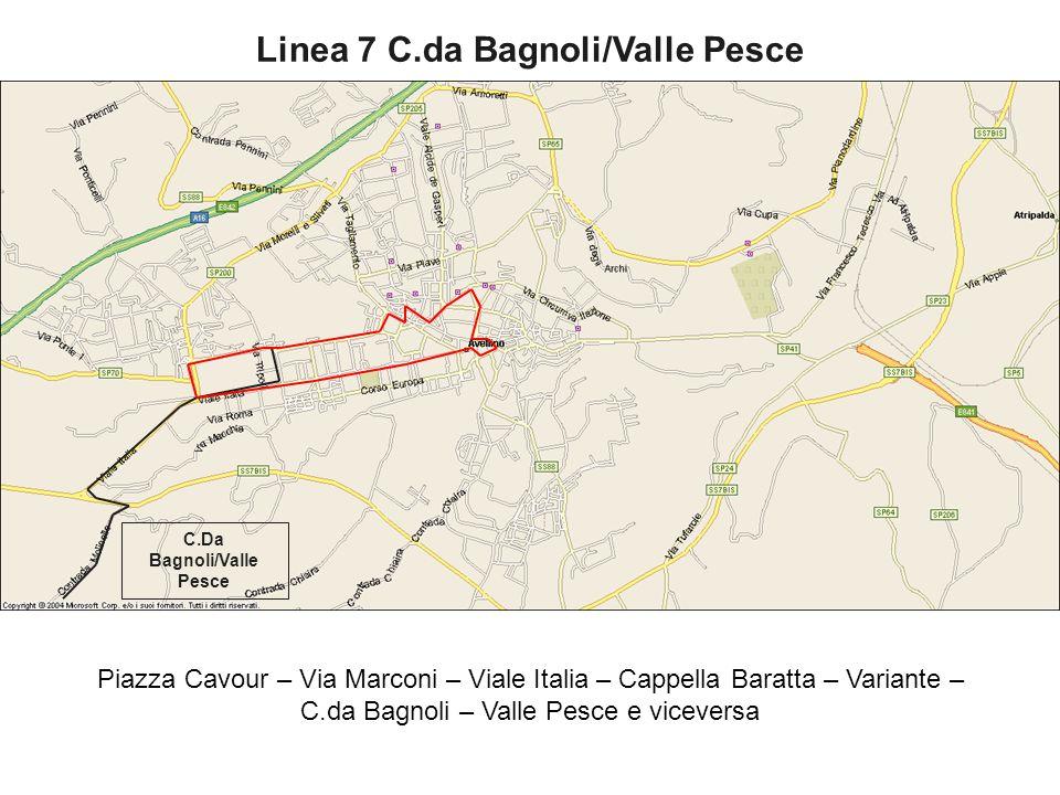 Linea 7 C.da Bagnoli/Valle Pesce Piazza Cavour – Via Marconi – Viale Italia – Cappella Baratta – Variante – C.da Bagnoli – Valle Pesce e viceversa C.D
