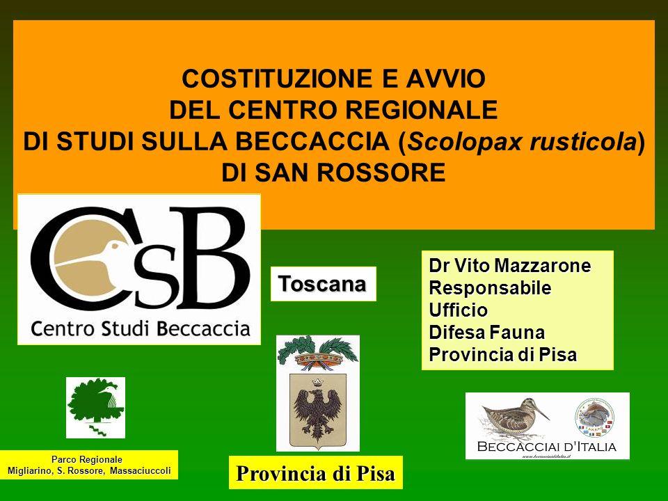 COSTITUZIONE E AVVIO DEL CENTRO REGIONALE DI STUDI SULLA BECCACCIA (Scolopax rusticola) DI SAN ROSSORE Provincia di Pisa Parco Regionale Migliarino, S
