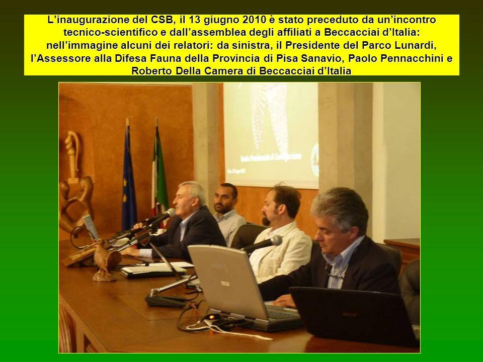 Linaugurazione del CSB, il 13 giugno 2010 è stato preceduto da unincontro tecnico-scientifico e dallassemblea degli affiliati a Beccacciai dItalia: ne