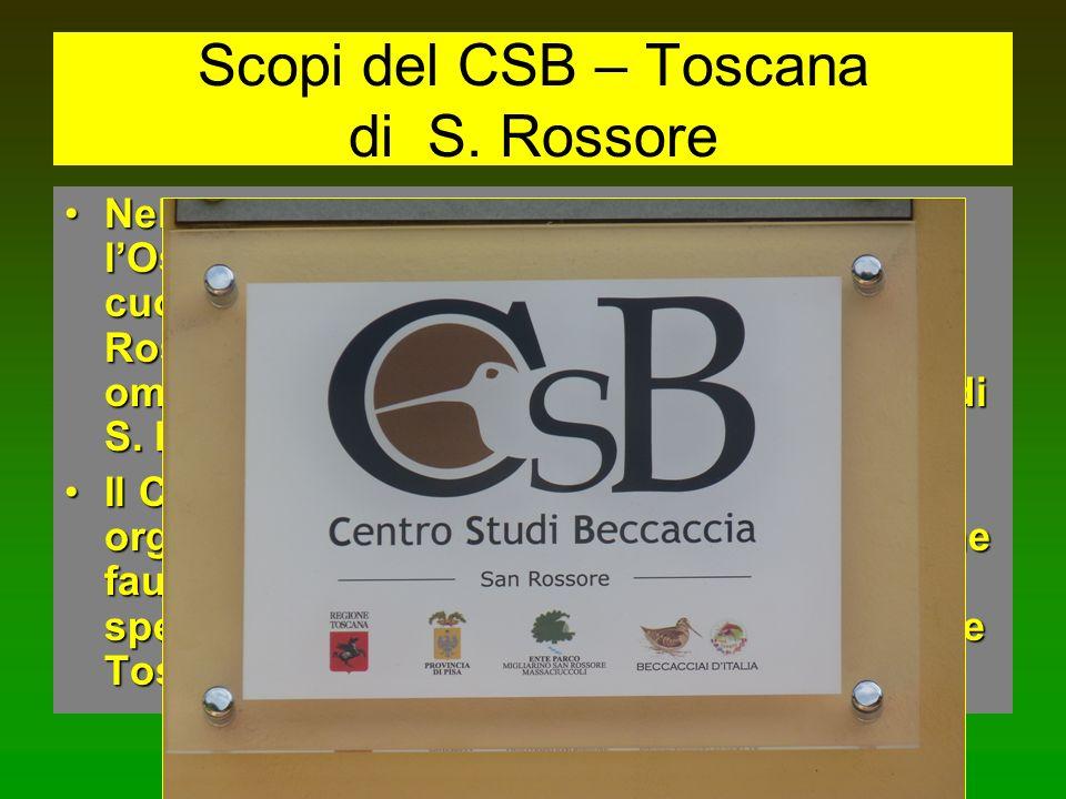 Scopi del CSB – Toscana di S. Rossore Nel gennaio 2010 è stato costituito presso lOsservatorio Ornitologico Caterini nel cuore della ex Tenuta Preside