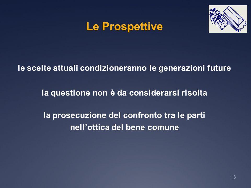 13 le scelte attuali condizioneranno le generazioni future la questione non è da considerarsi risolta la prosecuzione del confronto tra le parti nello