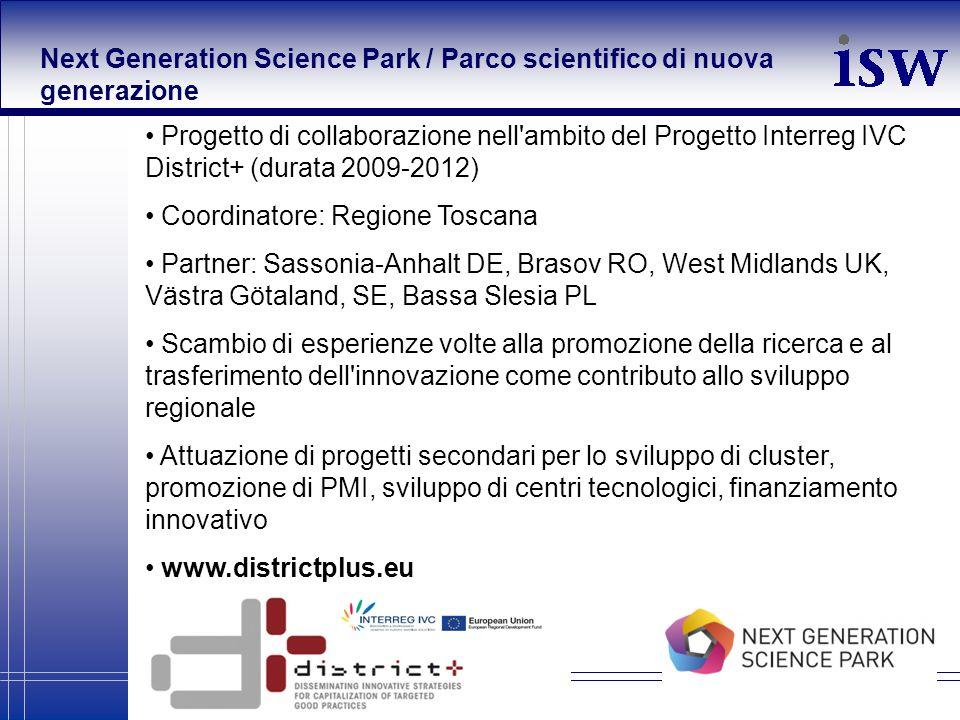 Next Generation Science Park / Parco scientifico di nuova generazione Progetto di collaborazione nell'ambito del Progetto Interreg IVC District+ (dura