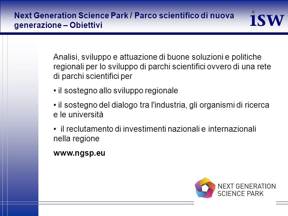 Next Generation Science Park / Parco scientifico di nuova generazione – Obiettivi Analisi, sviluppo e attuazione di buone soluzioni e politiche region