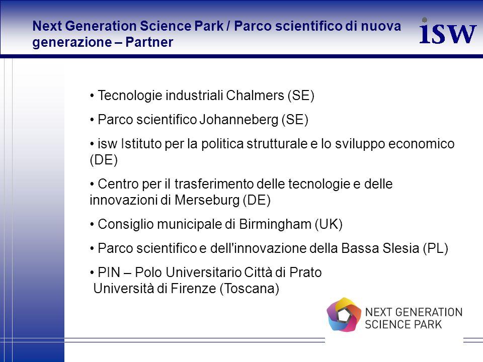 Next Generation Science Park / Parco scientifico di nuova generazione – Partner Tecnologie industriali Chalmers (SE) Parco scientifico Johanneberg (SE