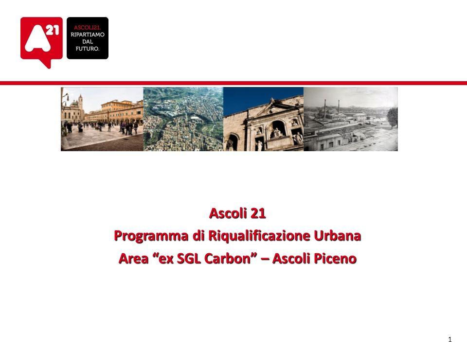 Ascoli 21 Programma di Riqualificazione Urbana Area ex SGL Carbon – Ascoli Piceno 1