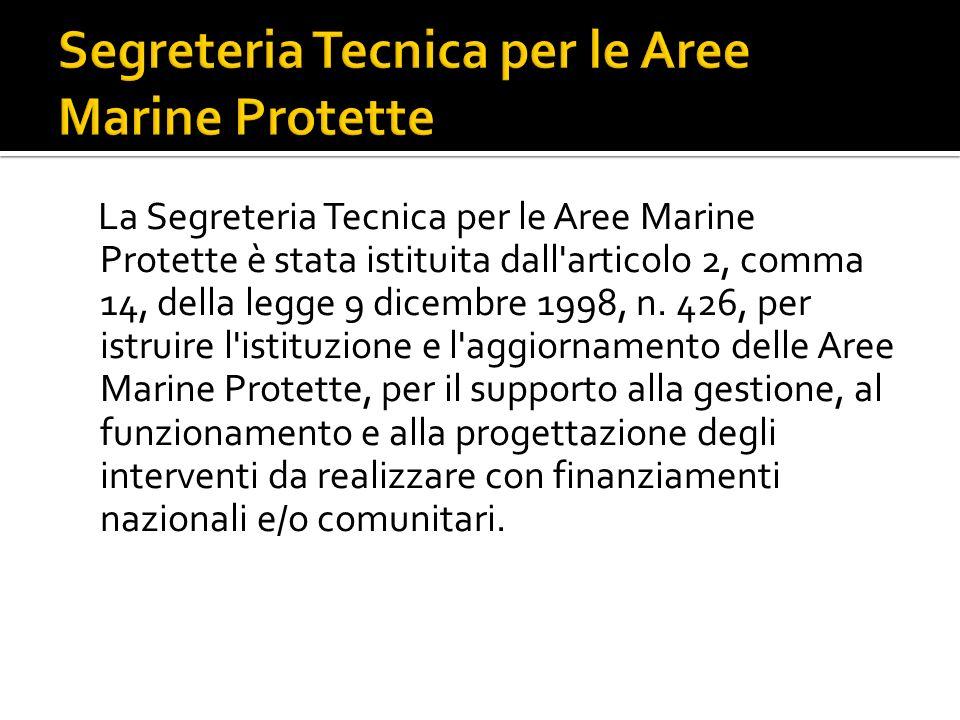 La Segreteria Tecnica per le Aree Marine Protette è stata istituita dall articolo 2, comma 14, della legge 9 dicembre 1998, n.