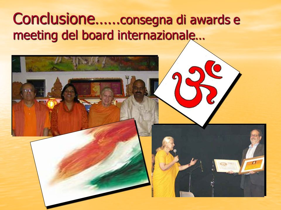Conclusione…… consegna di awards e meeting del board internazionale…