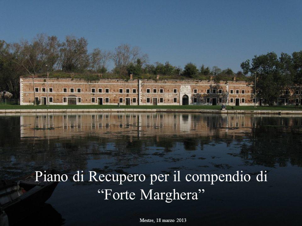 Piano di Recupero per il compendio di Forte Marghera Mestre, 18 marzo 2013