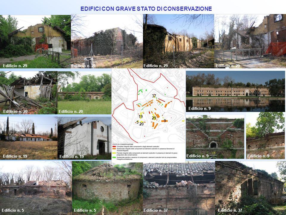 EDIFICI CON GRAVE STATO DI CONSERVAZIONE Edificio n. 29 Edificio n. 9 Edificio n. 20 Edificio n. 19 Edificio n. 5 Edificio n. 37 37 19 9 29 20 5
