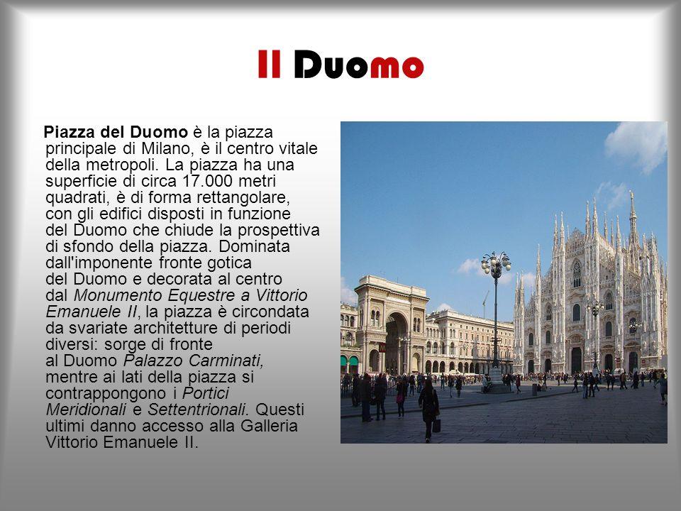 Milano: LA STORIA La metropoli lombarda sorge nella porzione superiore della Val Padana, tra i corsi del Ticino e dell'Adda. Importantissimo polo d'at