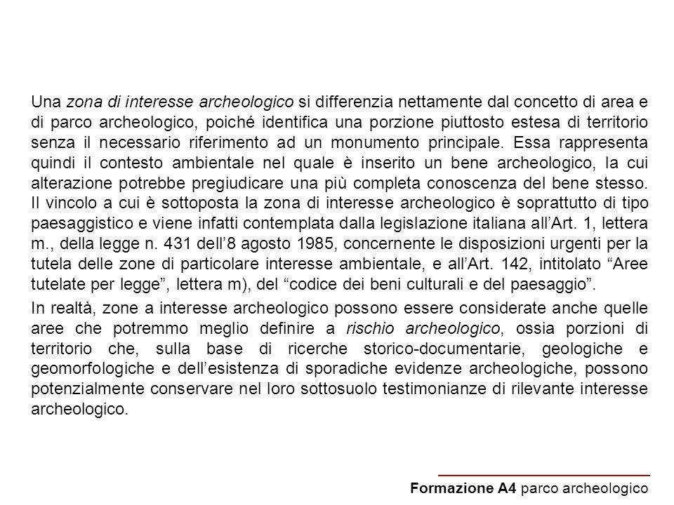 Una zona di interesse archeologico si differenzia nettamente dal concetto di area e di parco archeologico, poiché identifica una porzione piuttosto es