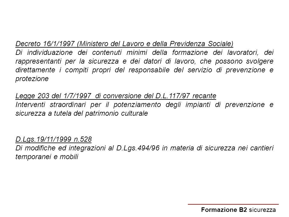 Formazione B2 sicurezza Decreto 16/1/1997 (Ministero del Lavoro e della Previdenza Sociale) Di individuazione dei contenuti minimi della formazione de