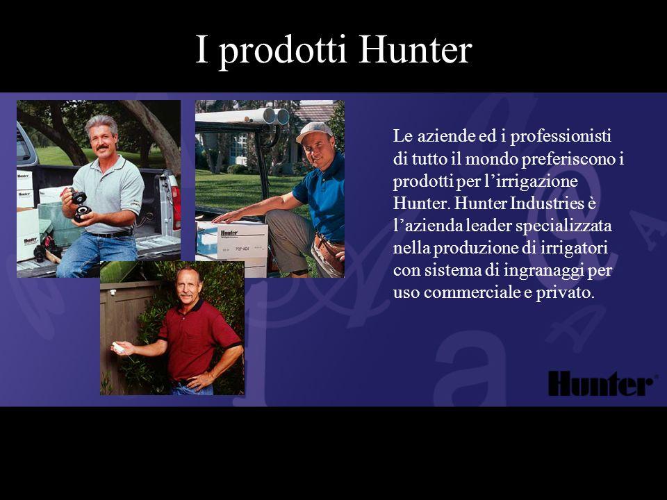 Le aziende ed i professionisti di tutto il mondo preferiscono i prodotti per lirrigazione Hunter. Hunter Industries è lazienda leader specializzata ne