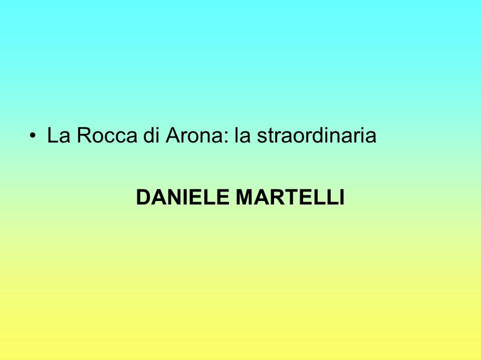 La Rocca di Arona: la straordinaria DANIELE MARTELLI