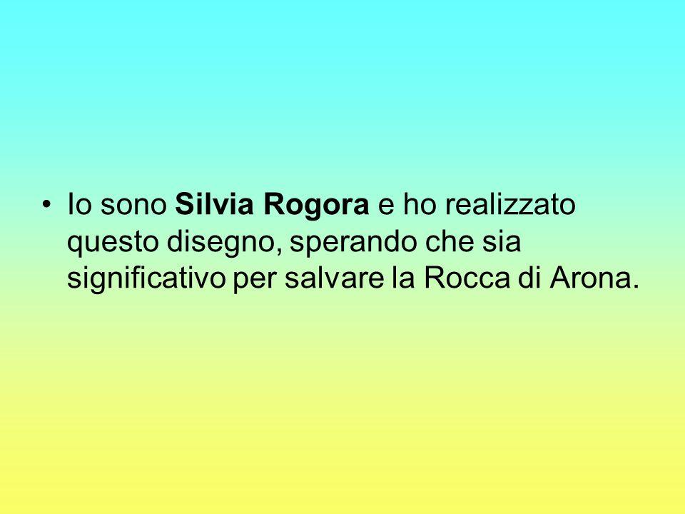 Io sono Silvia Rogora e ho realizzato questo disegno, sperando che sia significativo per salvare la Rocca di Arona.