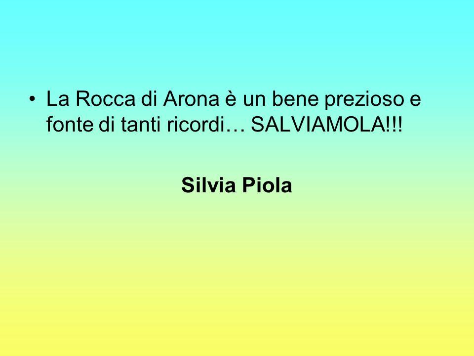 La Rocca di Arona è un bene prezioso e fonte di tanti ricordi… SALVIAMOLA!!! Silvia Piola