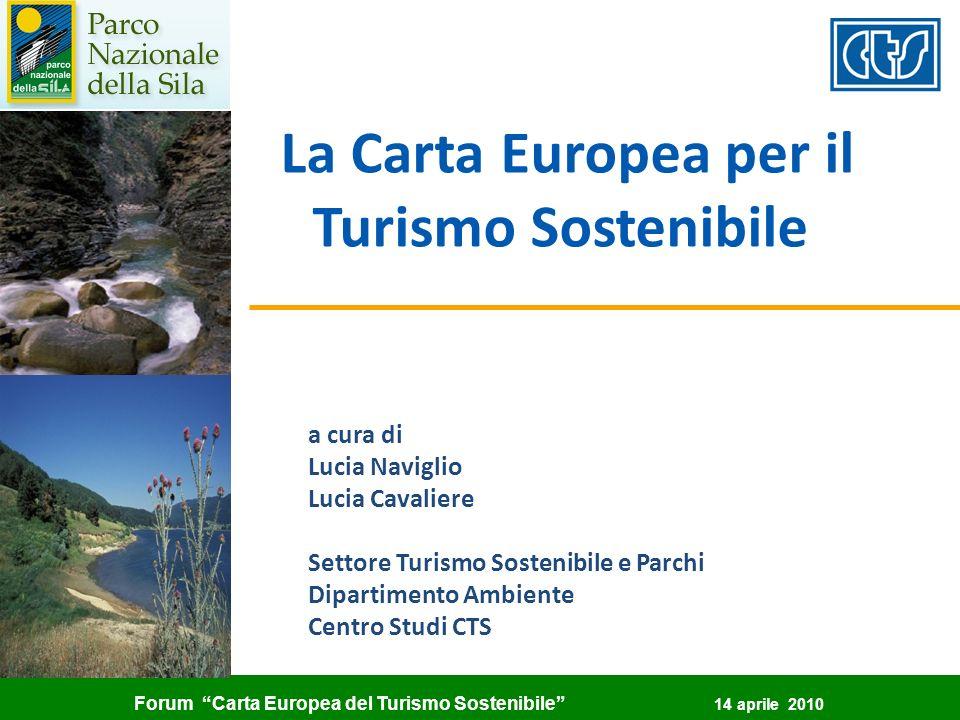Forum Carta Europea del Turismo Sostenibile 14 aprile 2010 La Carta Europea per il Turismo Sostenibile a cura di Lucia Naviglio Lucia Cavaliere Settor