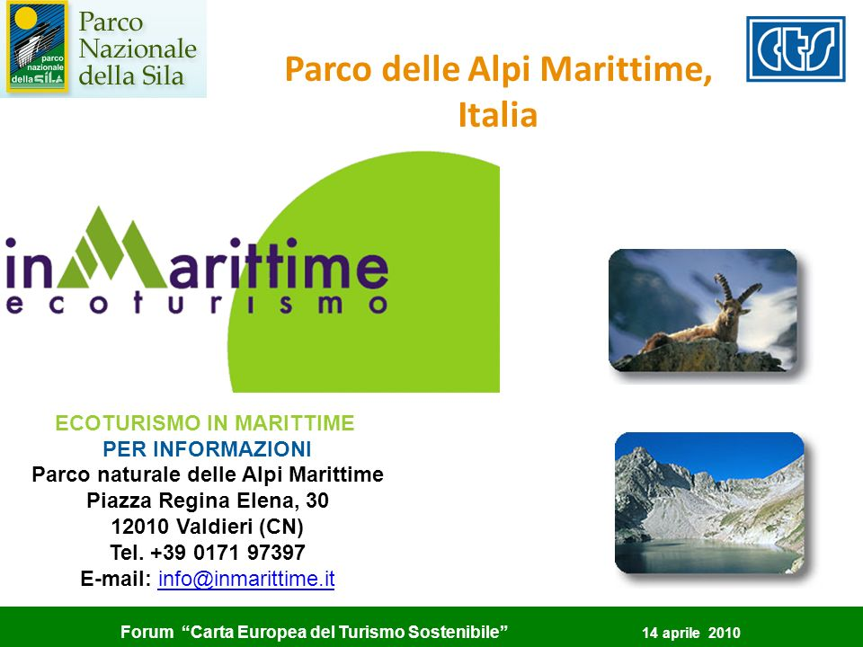 Forum Carta Europea del Turismo Sostenibile 14 aprile 2010 Parco delle Alpi Marittime, Italia ECOTURISMO IN MARITTIME PER INFORMAZIONI Parco naturale