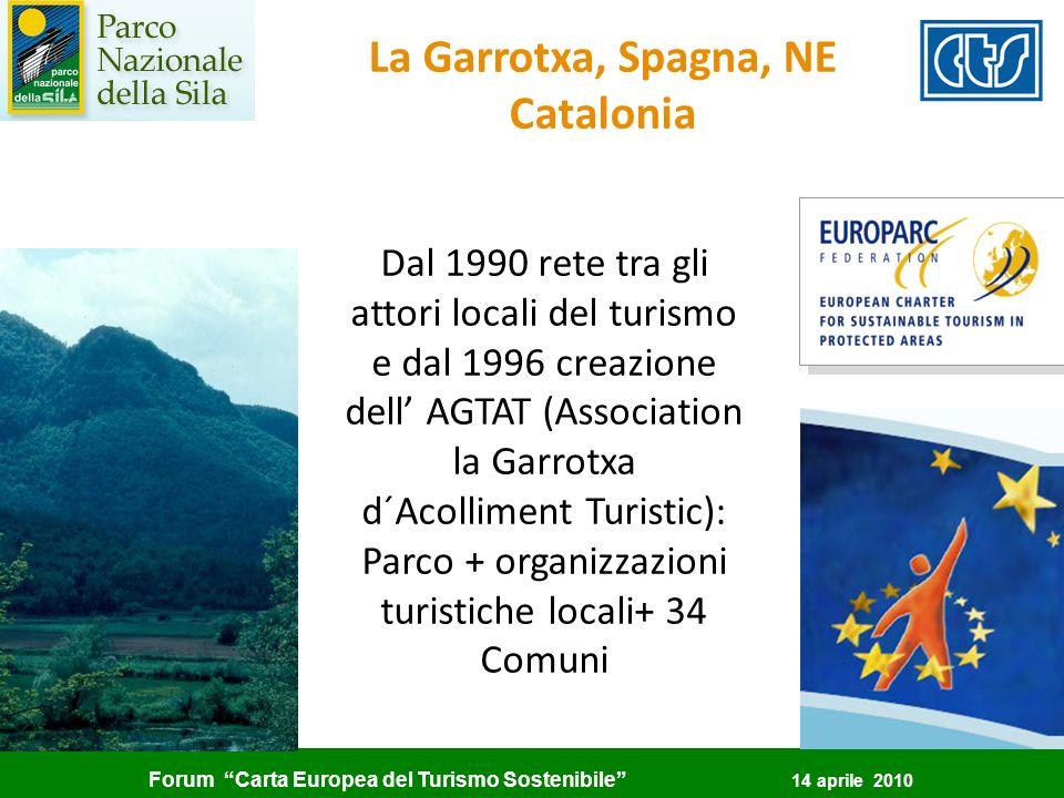 Forum Carta Europea del Turismo Sostenibile 14 aprile 2010 La Garrotxa, Spagna, NE Catalonia Dal 1990 rete tra gli attori locali del turismo e dal 199