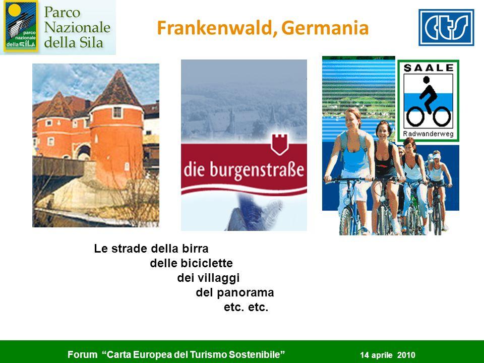Forum Carta Europea del Turismo Sostenibile 14 aprile 2010 Frankenwald, Germania Le strade della birra delle biciclette dei villaggi del panorama etc.