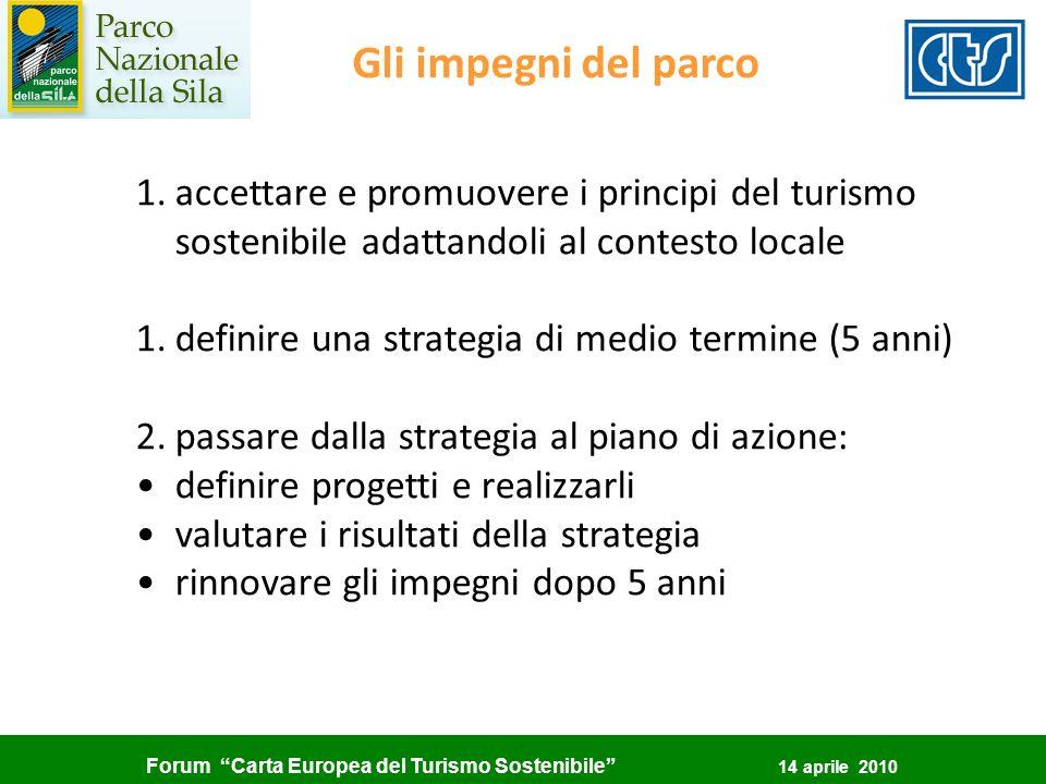 Forum Carta Europea del Turismo Sostenibile 14 aprile 2010 Gli impegni del parco 1.accettare e promuovere i principi del turismo sostenibile adattando