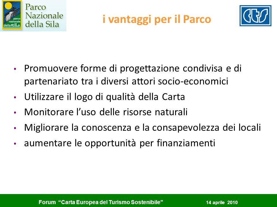 Forum Carta Europea del Turismo Sostenibile 14 aprile 2010 i vantaggi per il Parco Promuovere forme di progettazione condivisa e di partenariato tra i