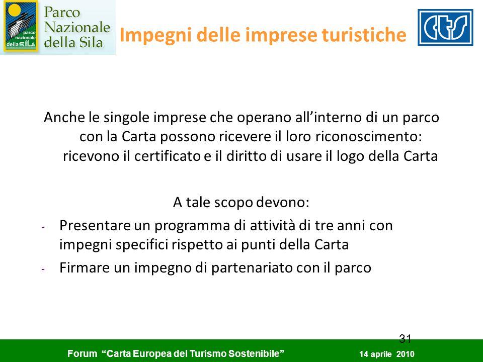 Forum Carta Europea del Turismo Sostenibile 14 aprile 2010 31 Impegni delle imprese turistiche Anche le singole imprese che operano allinterno di un p