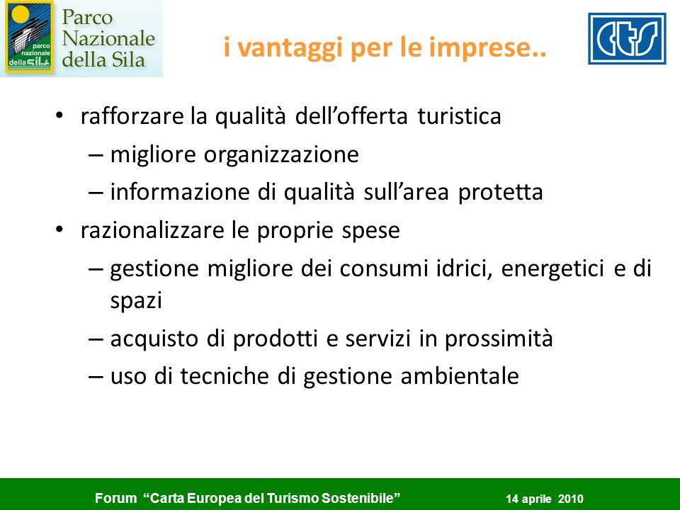 Forum Carta Europea del Turismo Sostenibile 14 aprile 2010 i vantaggi per le imprese.. rafforzare la qualità dellofferta turistica – migliore organizz
