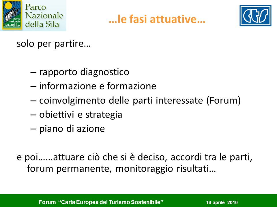 Forum Carta Europea del Turismo Sostenibile 14 aprile 2010 …le fasi attuative… solo per partire… – rapporto diagnostico – informazione e formazione –