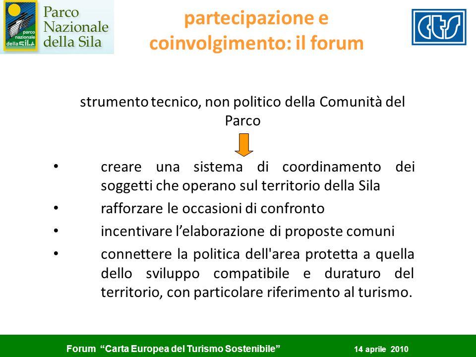 Forum Carta Europea del Turismo Sostenibile 14 aprile 2010 partecipazione e coinvolgimento: il forum strumento tecnico, non politico della Comunità de