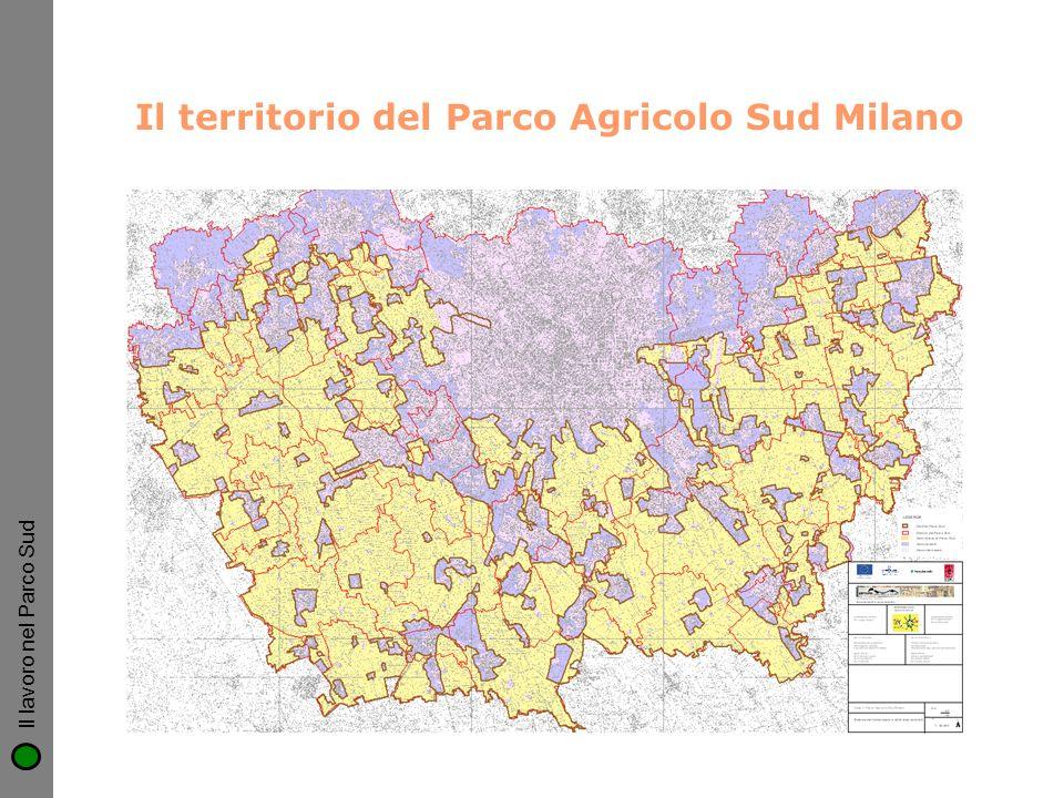 Il territorio del Parco Agricolo Sud Milano Il lavoro nel Parco Sud