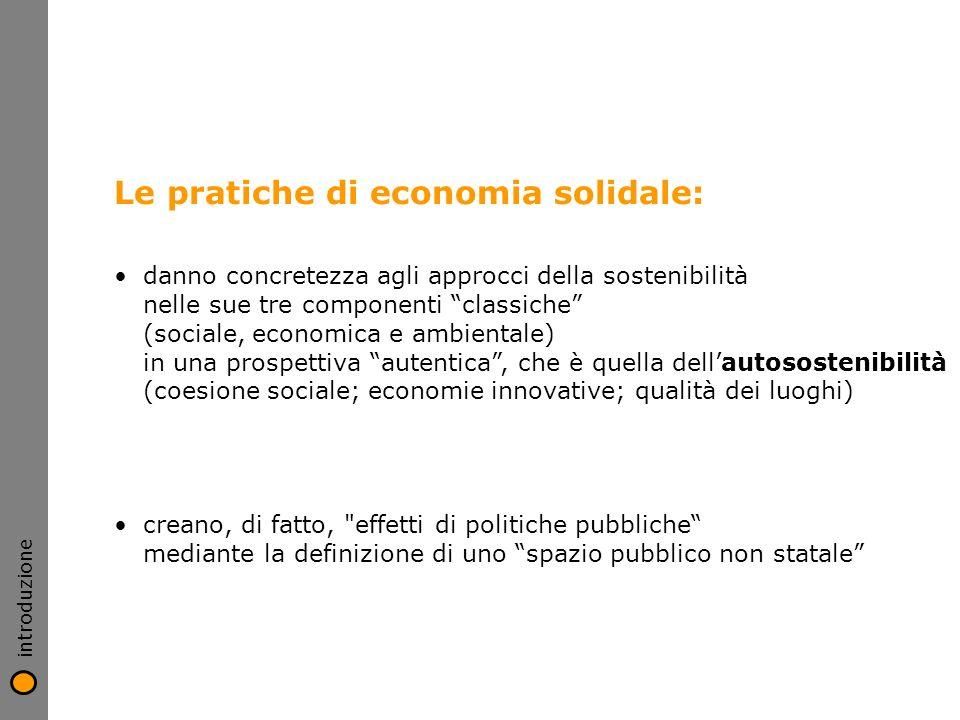 Le pratiche di economia solidale: danno concretezza agli approcci della sostenibilità nelle sue tre componenti classiche (sociale, economica e ambient