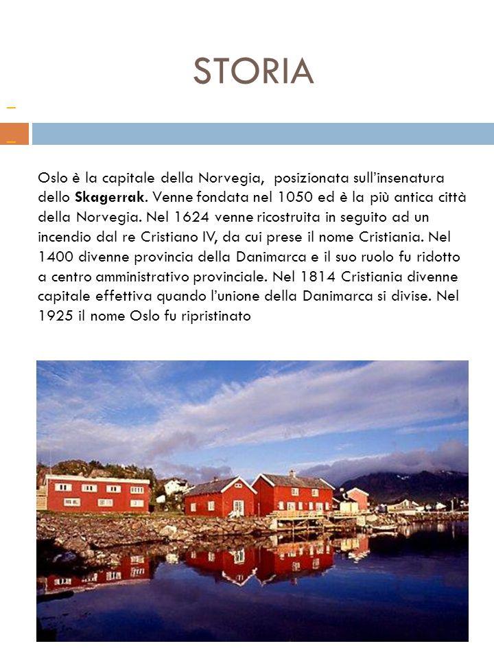 STORIA Oslo è la capitale della Norvegia, posizionata sullinsenatura dello Skagerrak. Venne fondata nel 1050 ed è la più antica città della Norvegia.