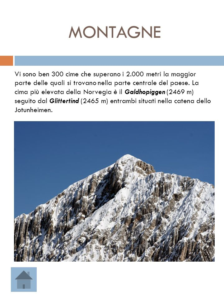 MONTAGNE Vi sono ben 300 cime che superano i 2.000 metri la maggior parte delle quali si trovano nella parte centrale del paese. La cima più elevata d