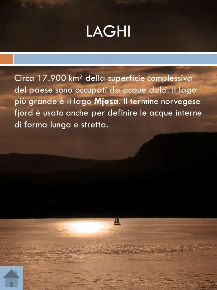 LAGHI Circa 17.900 km² della superficie complessiva del paese sono occupati da acque dolci. Il lago più grande è il lago Mjøsa. Il termine norvegese f