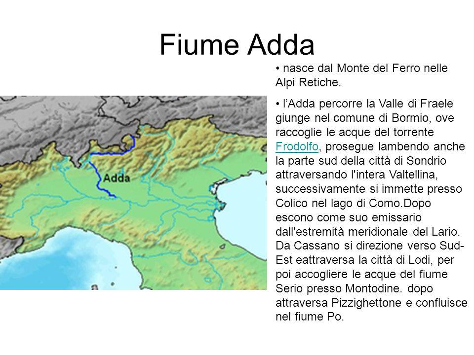 Significati del nome Fiume Brenta Fiume Adda Le popolazioni dei territori attraversati dal fiume lo hanno sempre nominato al femminile, la Brenta.