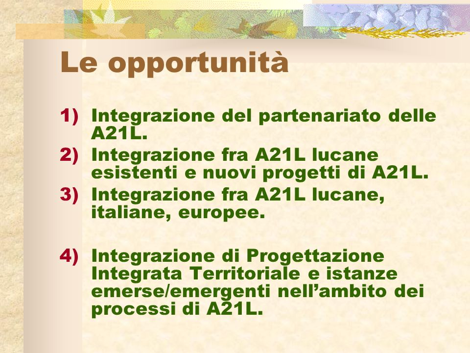 Le opportunità 1)Integrazione del partenariato delle A21L.