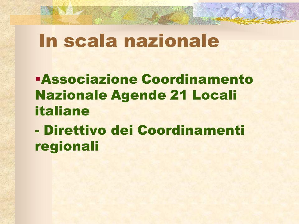 In scala nazionale Associazione Coordinamento Nazionale Agende 21 Locali italiane - Direttivo dei Coordinamenti regionali