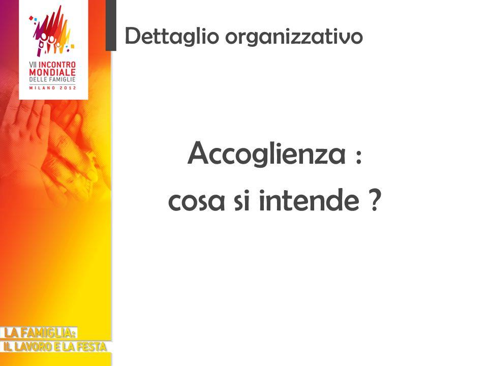 Dettaglio organizzativo Accoglienza : cosa si intende