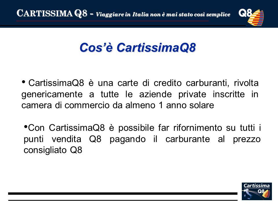 Cosè CartissimaQ8 CartissimaQ8 è una carte di credito carburanti, rivolta genericamente a tutte le aziende private inscritte in camera di commercio da