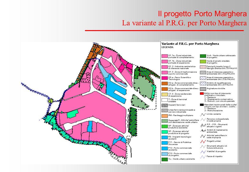 Il progetto Porto Marghera La variante al P.R.G. per Porto Marghera