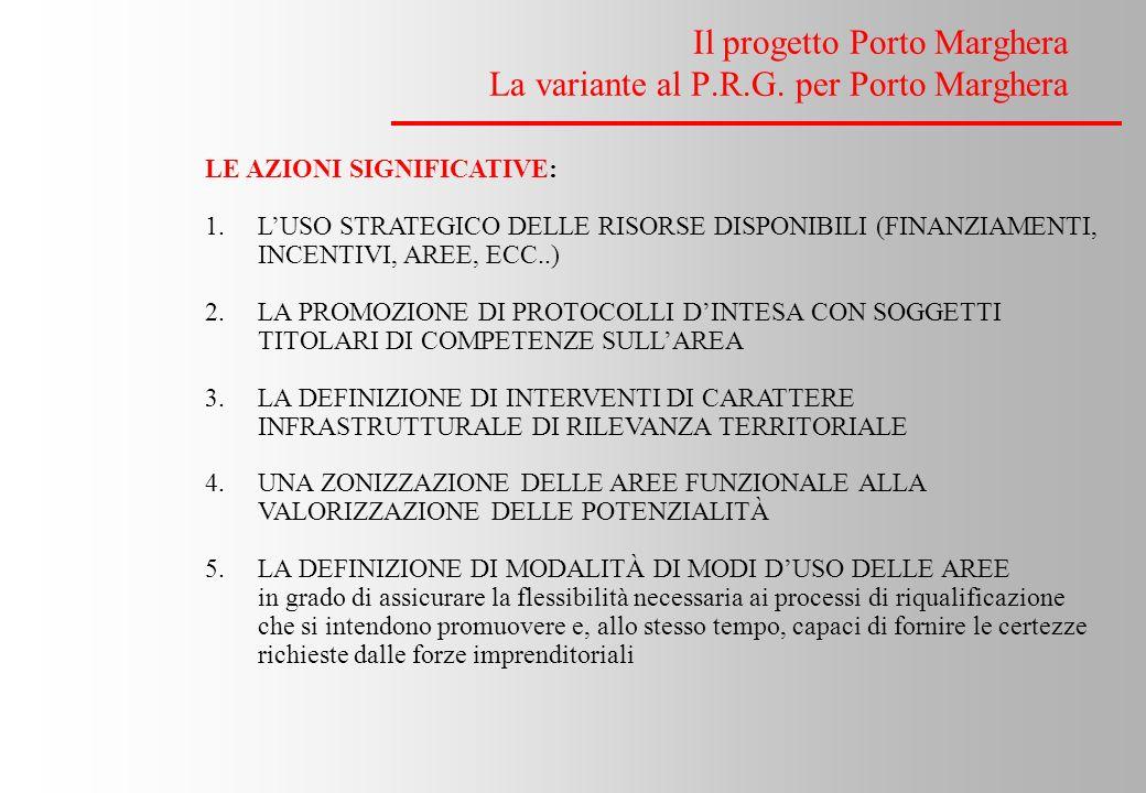 Il progetto Porto Marghera La variante al P.R.G.