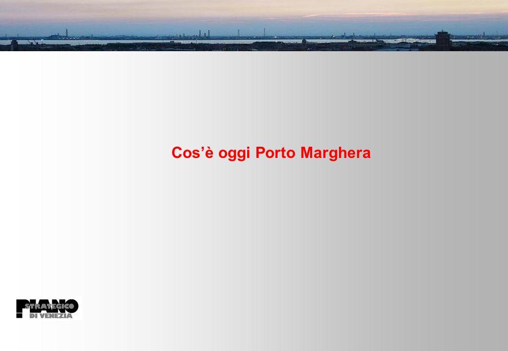 Cosè oggi Porto Marghera