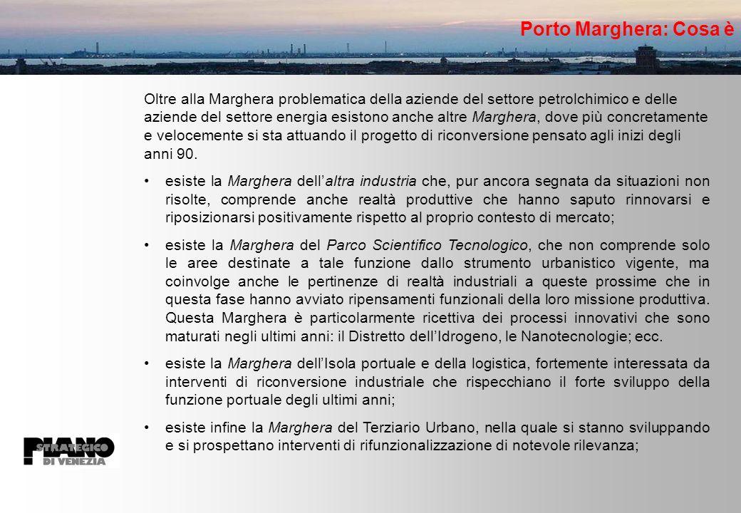 Oltre alla Marghera problematica della aziende del settore petrolchimico e delle aziende del settore energia esistono anche altre Marghera, dove più concretamente e velocemente si sta attuando il progetto di riconversione pensato agli inizi degli anni 90.