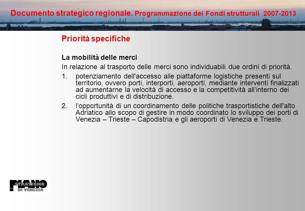 Priorità specifiche La mobilità delle merci In relazione al trasporto delle merci sono individuabili due ordini di priorità.