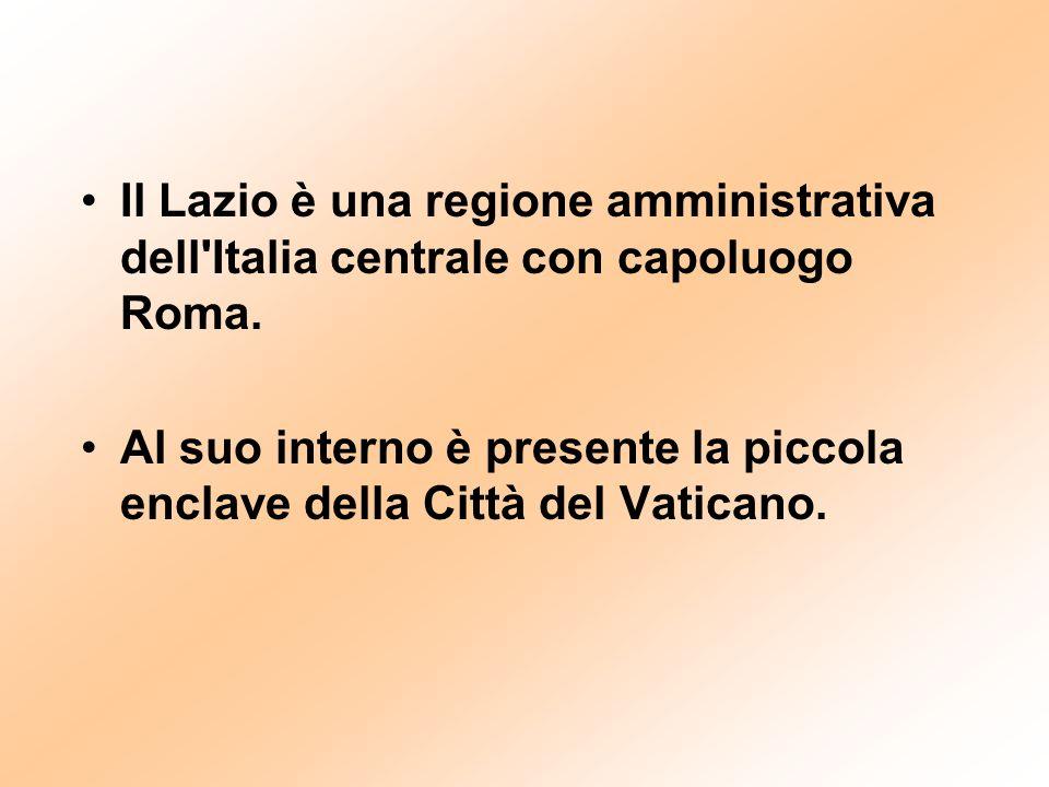 Il Lazio è una regione amministrativa dell'Italia centrale con capoluogo Roma. Al suo interno è presente la piccola enclave della Città del Vaticano.