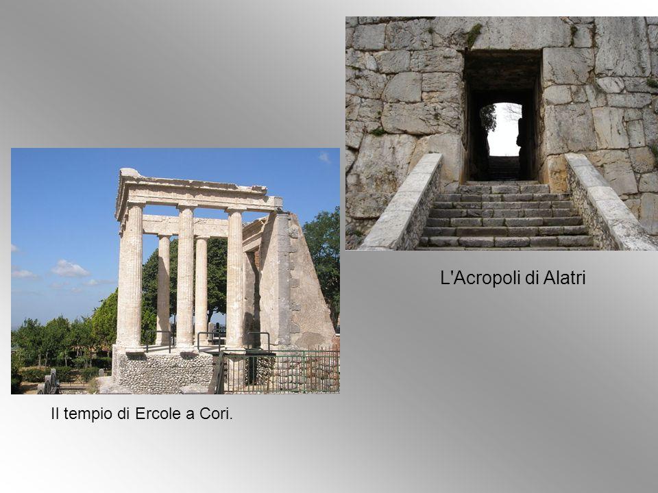 L'Acropoli di Alatri Il tempio di Ercole a Cori.